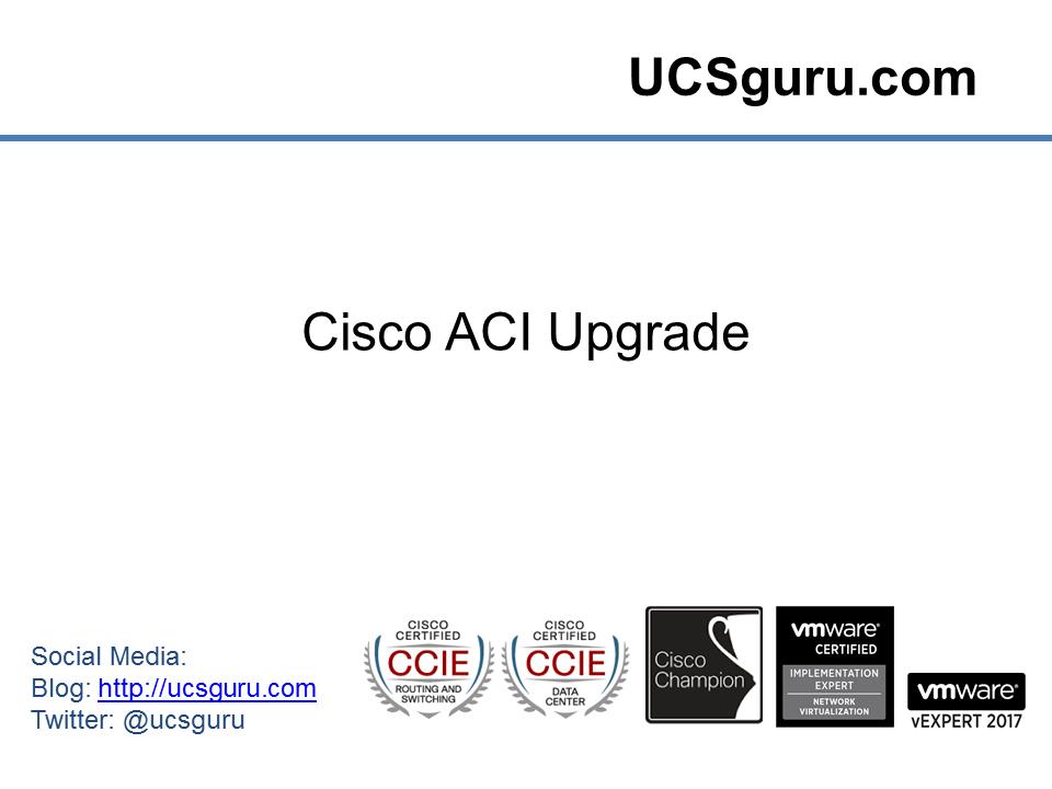 Cisco ACI Upgrade Walkthrough | UCSguru com