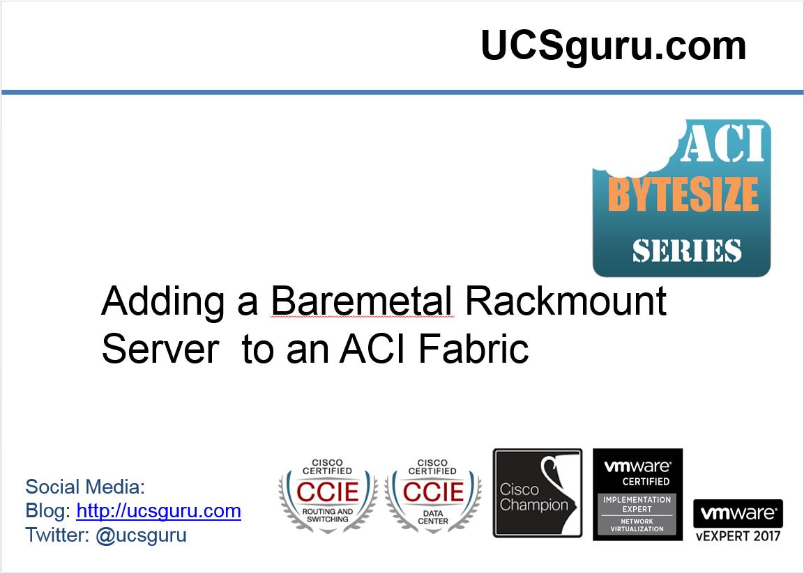 Adding A Bare Metal Rack Mount Into A Cisco Aci Fabric Ucsguru